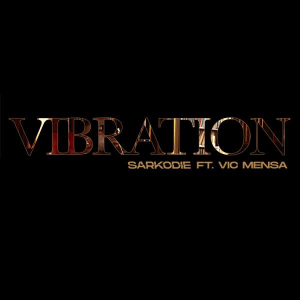 Sarkodie - Vibration ft. Vic Mensa (Audio + Video)