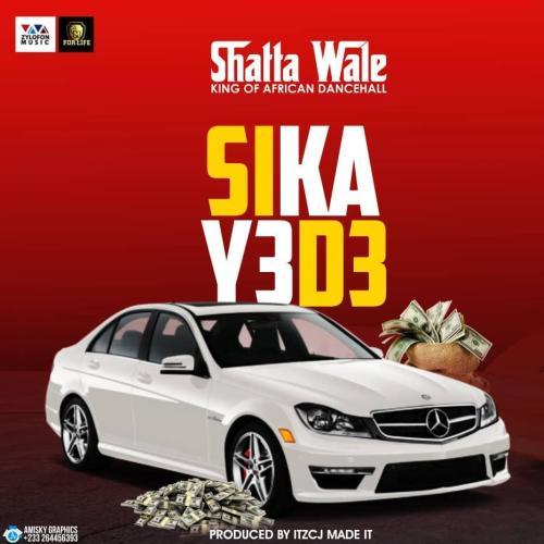 Shatta Wale – Sika Y3 D3 (Prod. by Itz CJ Made It)