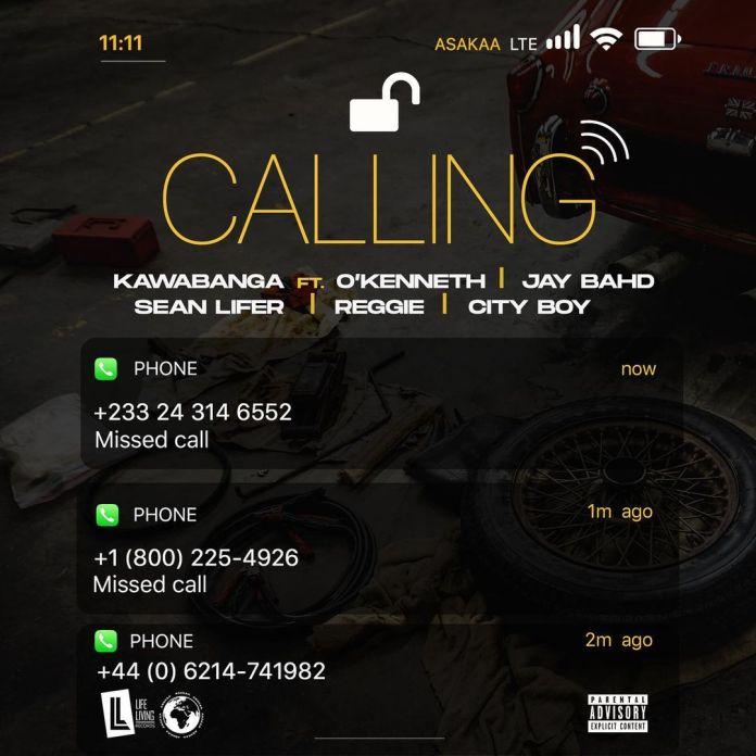 Kawabanga – Calling Ft. O'Kenneth x Jay Bahd x Sean Lifer x Reggie x City Boy