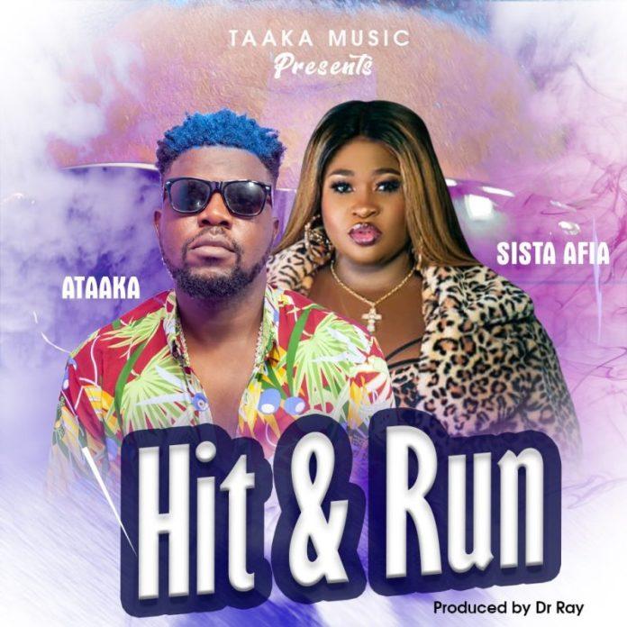 Ataaka – Hit & Run Ft. Sista Afia (Prod. By Dr Ray)