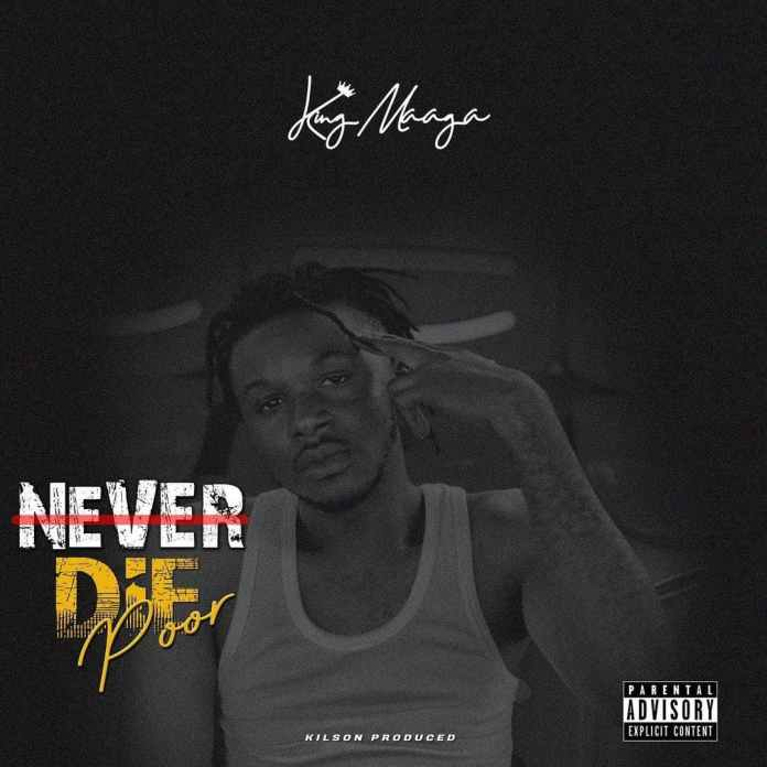 King Maaga – Never Die Poor