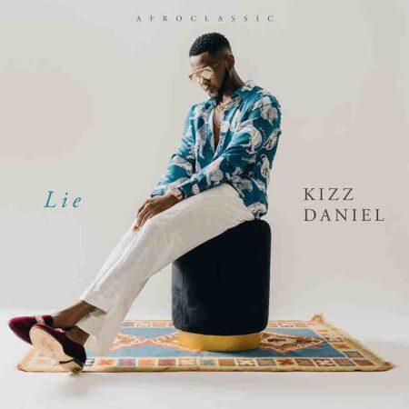 Kizz Daniel – Lie (Prod by Philkeyz & Blaise Beatz)