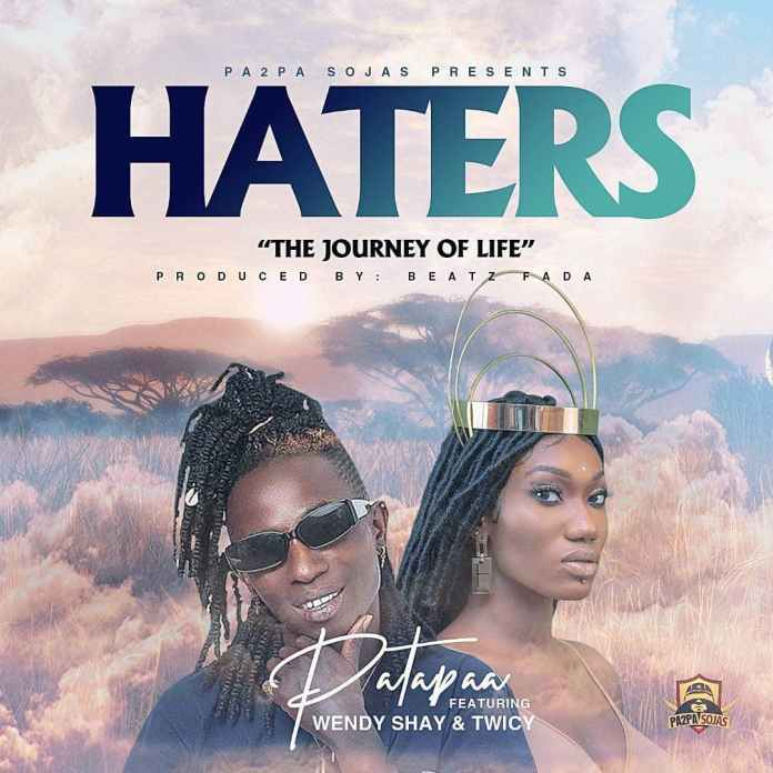 Patapaa – Haters Ft Wendy Shay & Twicy
