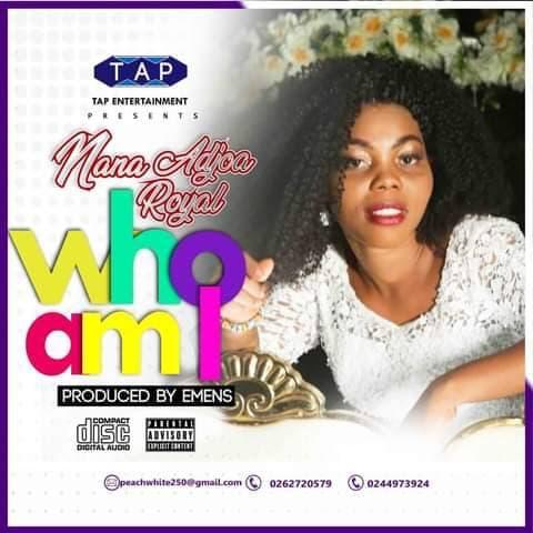 Nana Adjoa Royal - Who Am I (Prod. by Emens)