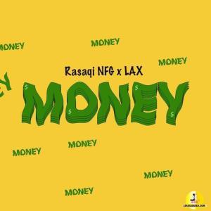 Rasaqi NFG x L.A.X - Money