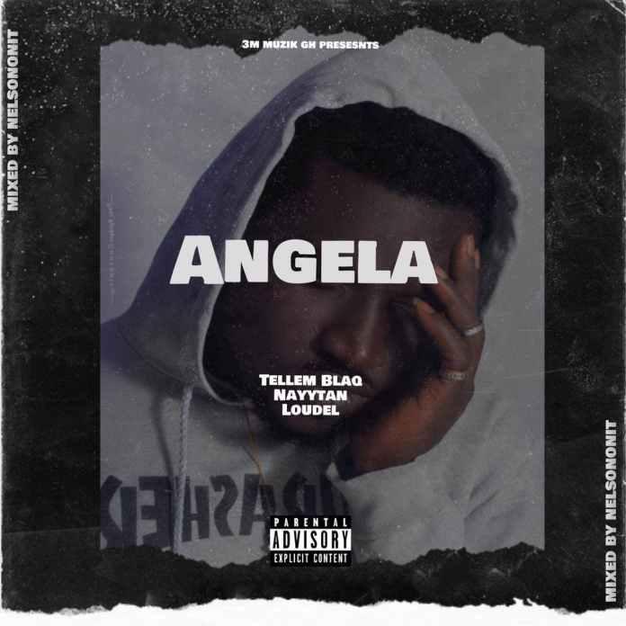 Tellem Blaq - Angela Ft Nayytan & Loudel (Mixed by NelsonOnIt)