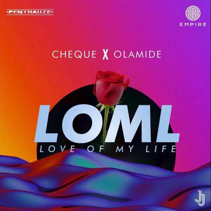 Cheque – LOML Ft Olamide