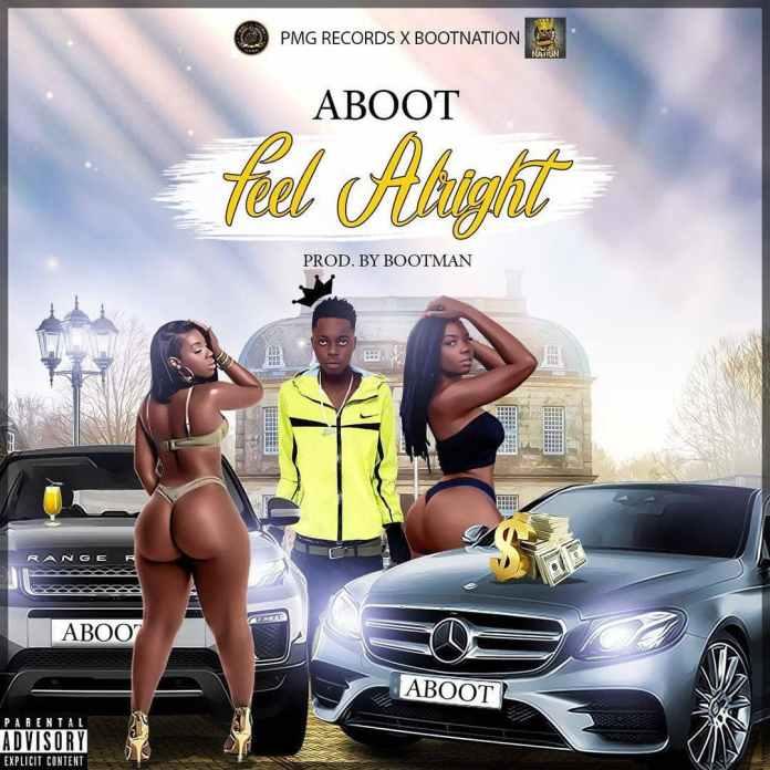 Aboot – Feel Alright (Prod By BootMan)