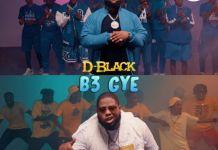 D-Black – B3 Gye (Prod. by Shaker)
