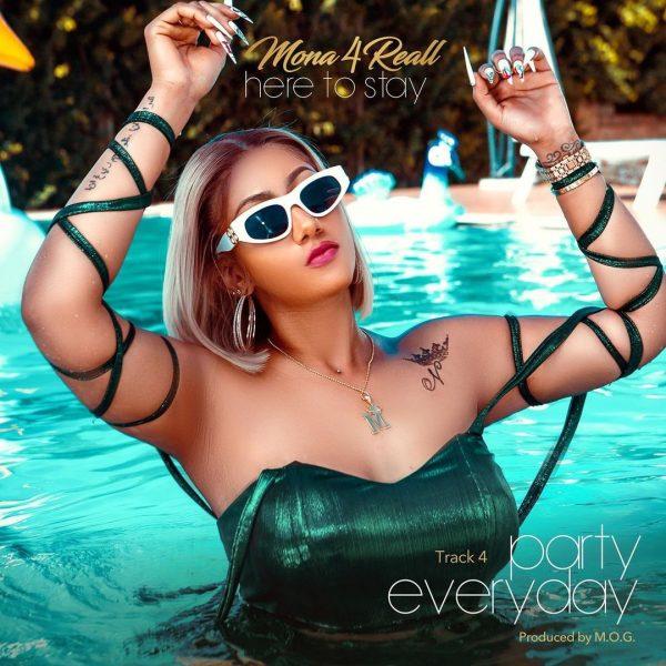 Mona 4Reall - Party Everyday (Prod by MOG Beatz)