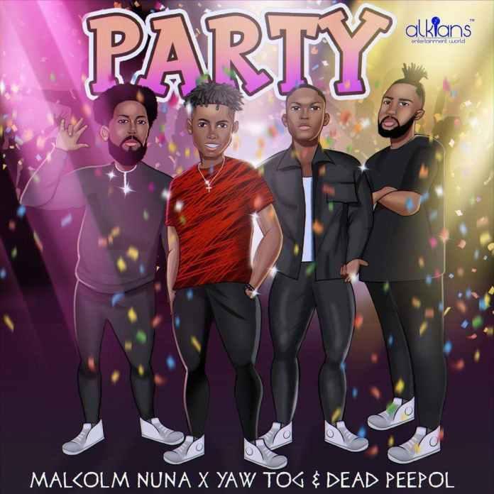 Malcolm Nuna – Party x Yaw Tog & Dead Peepol