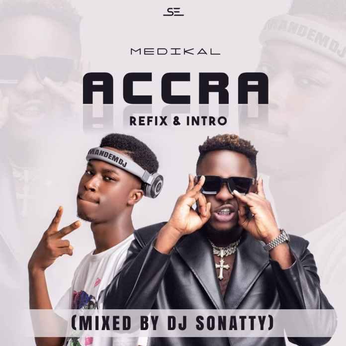 Medikal - Accra Refix & Intro (Mixed By DJ Sonatty)