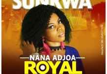 Nana Adjoa Royal - Sunkwa Ft Emens