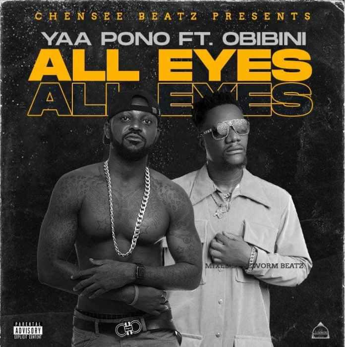 Yaa Pono – All Eyes Ft Obibini