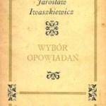"""Nijako i bez emocji (Jarosław Iwaszkiewicz, """"Wybór opowiadań"""")"""