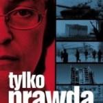 """Prawda i tylko prawda  (Anna Politkowska, """"Tylko prawda"""")"""