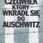 """""""Zrobiłem, co mogłem"""" (Denis Avey i Rob Broomby, """"Człowiek, który wkradł się do Auschwitz"""")"""