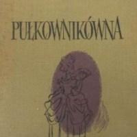 """Przypadki dziewicy litewskiej  (Józef Ignacy Kraszewski, """"Pułkownikówna"""")"""