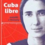 """""""Żyję w utopii, która nie jest moja"""" (Joanni Sanchez, """"Cuba libre"""")"""