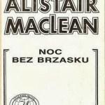 """Najpierw katastrofa lotnicza, a potem napięcie już tylko rośnie (a czy był seks?)  (Alistair MacLean, """"Noc bez brzasku"""")"""