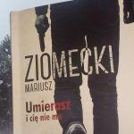 """Nie ma spokoju nad Zalewem Zegrzyńskim (Mariusz Ziomecki, """"Umierasz i cię nie ma"""")"""