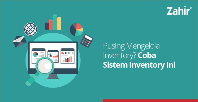 Pusing mengelola inventory Coba Sistem Inventory ini