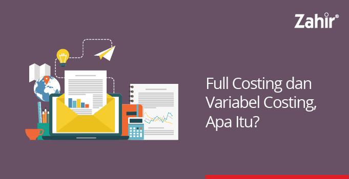 full costing dan variabel costing Apa itu?