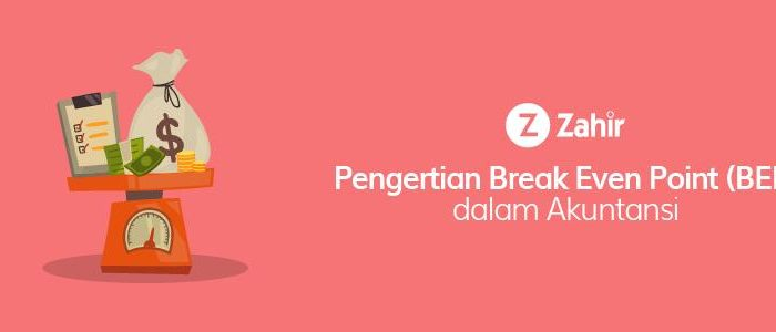 Pengertian Break Even Point (BEP) dalam Akuntansi