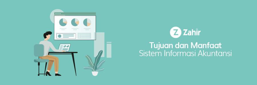 Tujuan dan Manfaat Sistem Informasi Akuntansi