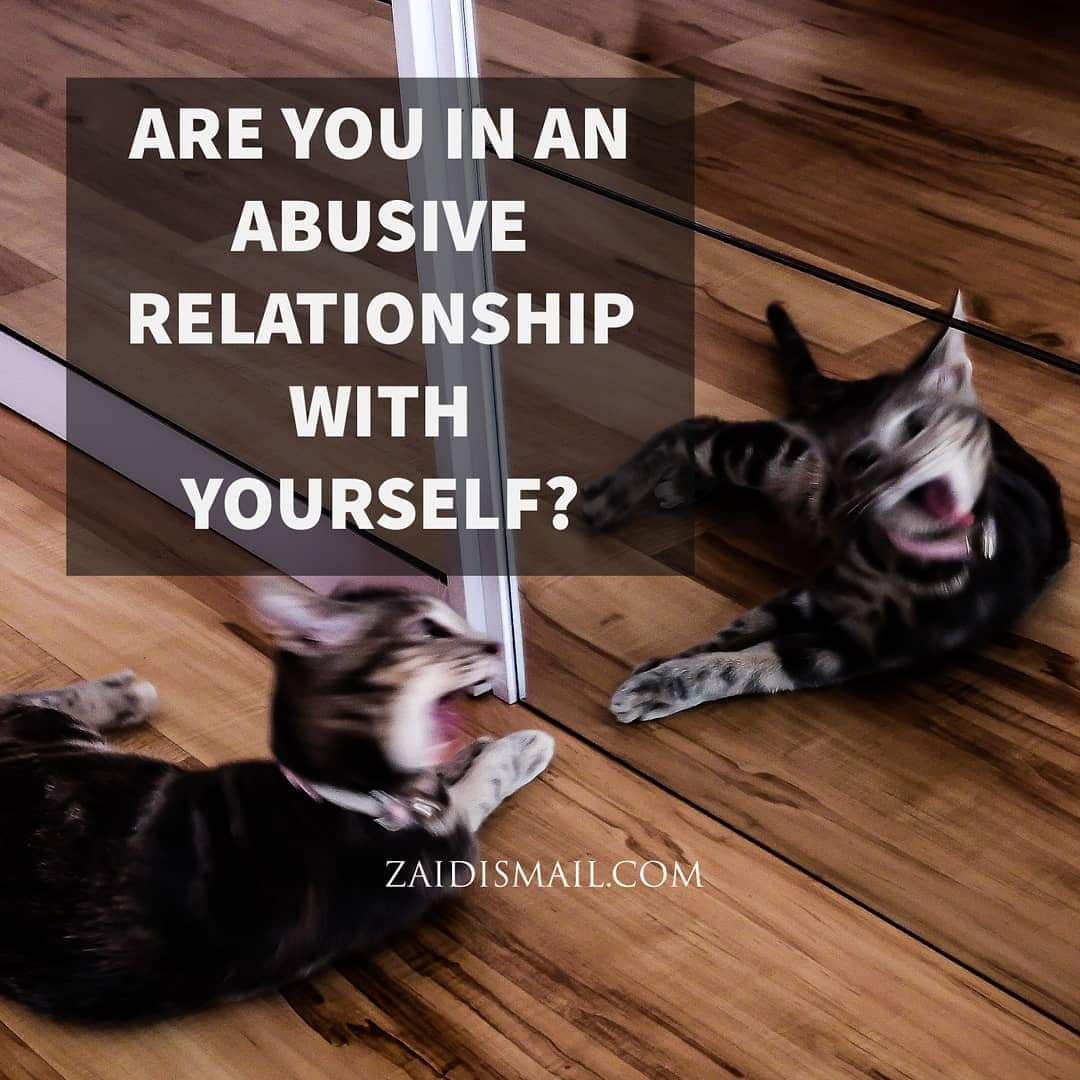 You are currently viewing Are you in an abusive relationship…with you?