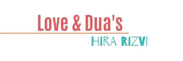 Love & Duas, Hira Rizvi