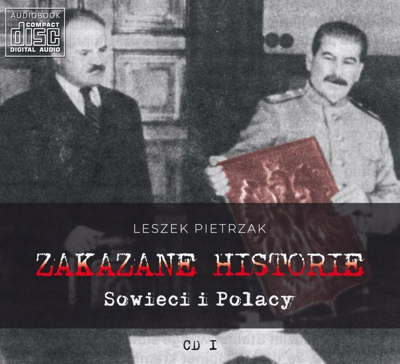 ZAKAZANE HISTORIE - Sowieci i Polacy - CD 1