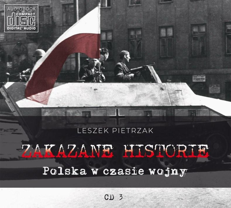ZAKAZANE HISTORIE - Polska w czasie wojny - CD 3