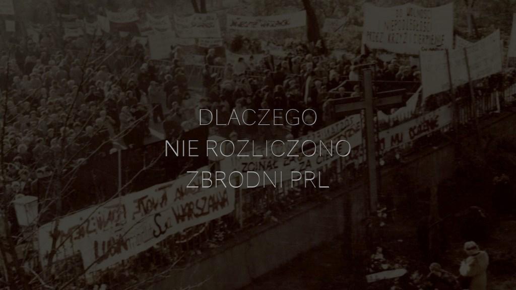 Historia Polski XX wieku - dlaczego nie rozliczono zbrodni PRL