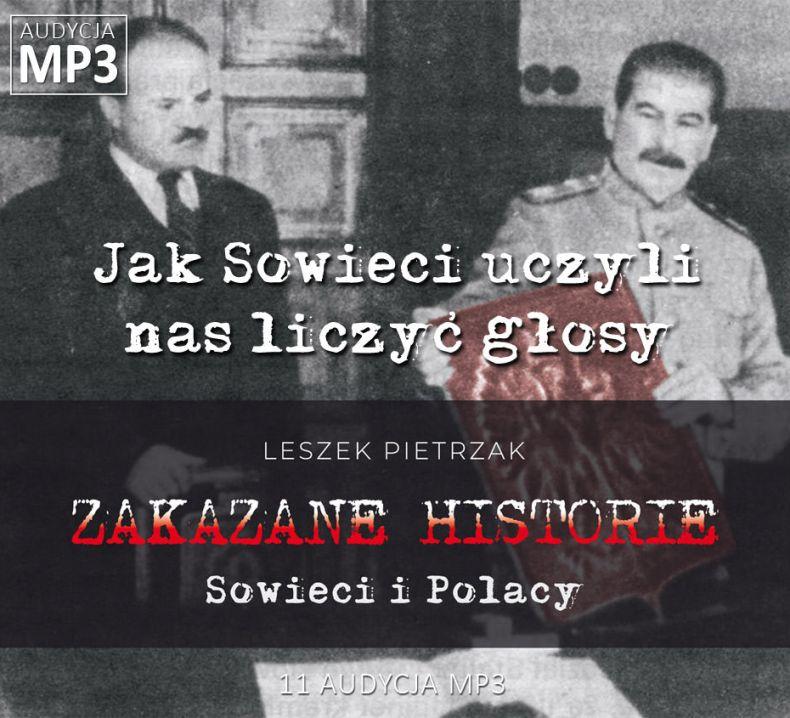 Leszek Pietrzak - Jak Sowieci uczyli nas liczyć głosy - Sowieci i Polacy - ZAKAZANE HISTORIE
