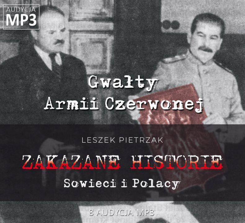 Leszek Pietrzak - Gwałty Armii Czerwonej - Sowieci i Polacy - ZAKAZANE HISTORIE