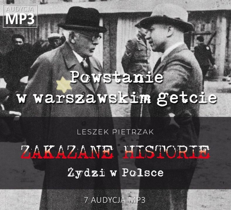 Leszek Pietrzak - Powstanie w warszawskim getcie - Żydzi w Polsce - ZAKAZANE HISTORIE