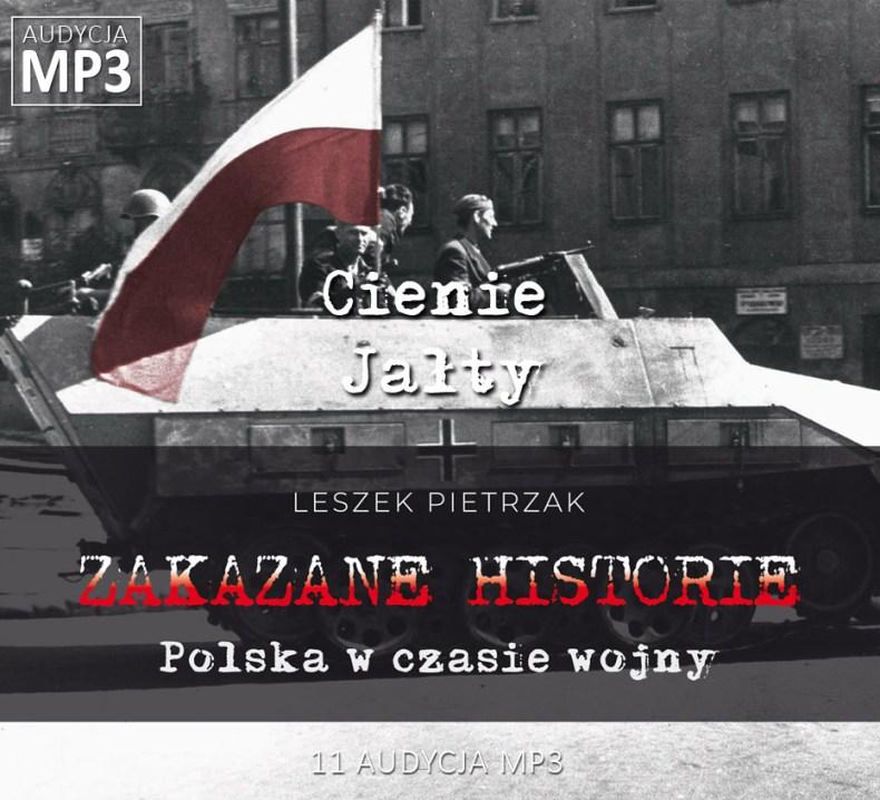 Leszek Pietrzak - Cienie Jałty - Polska w czasie wojny - ZAKAZANE HISTORIE