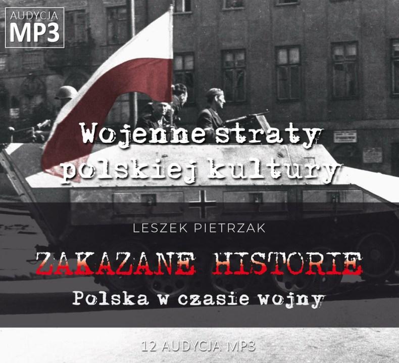 Leszek Pietrzak - Wojenne straty polskiej kultury - Polska w czasie wojny - ZAKAZANE HISTORIE