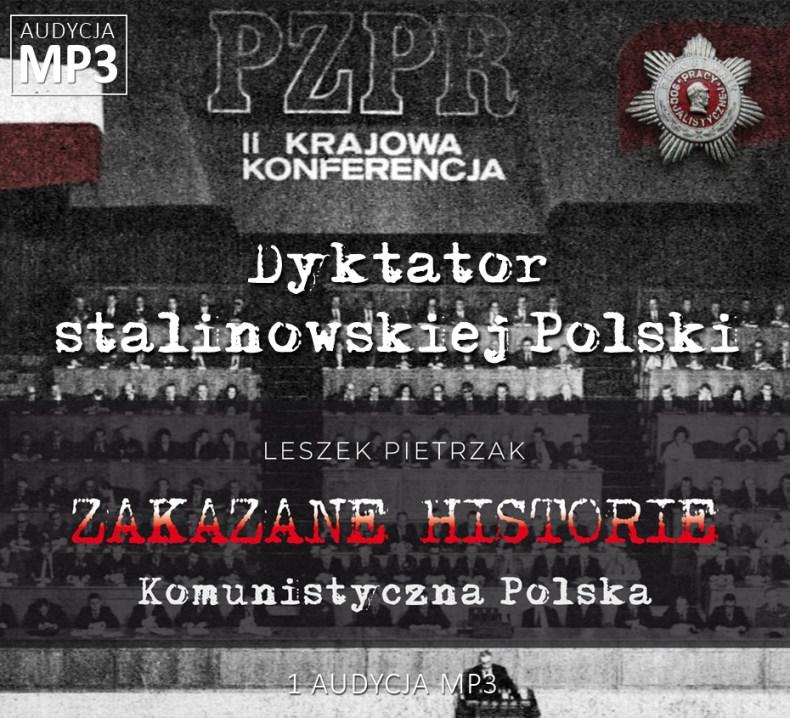 Leszek Pietrzak - Dyktator stalinowskiej Polski - Komunistyczna Polska - ZAKAZANE HISTORIE