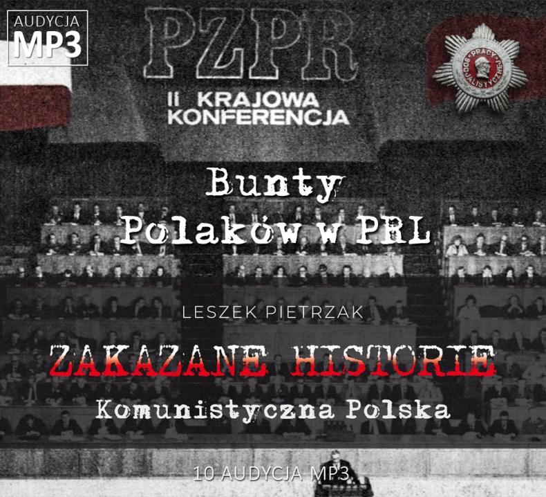 Leszek Pietrzak - Bunty Polaków w PRL - Komunistyczna Polska - ZAKAZANE HISTORIE
