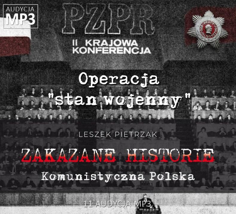 "Leszek Pietrzak - Operacja ""stan wojenny"" - Komunistyczna Polska - ZAKAZANE HISTORIE"