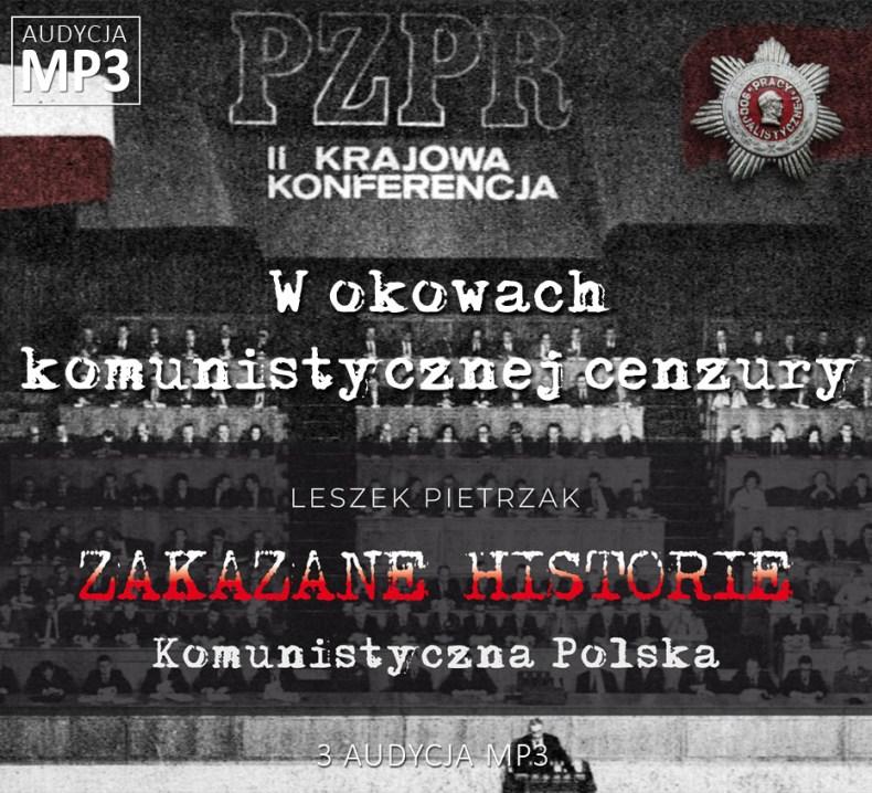 Leszek Pietrzak - W okowach komunistycznej cenzury - Komunistyczna Polska - ZAKAZANE HISTORIE