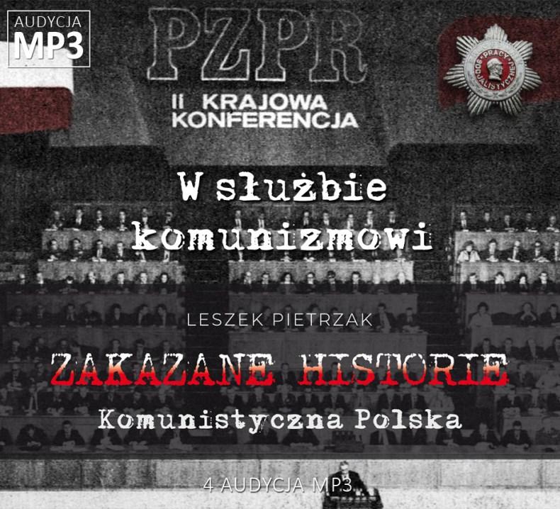 Leszek Pietrzak - W służbie komunizmowi - Komunistyczna Polska - ZAKAZANE HISTORIE