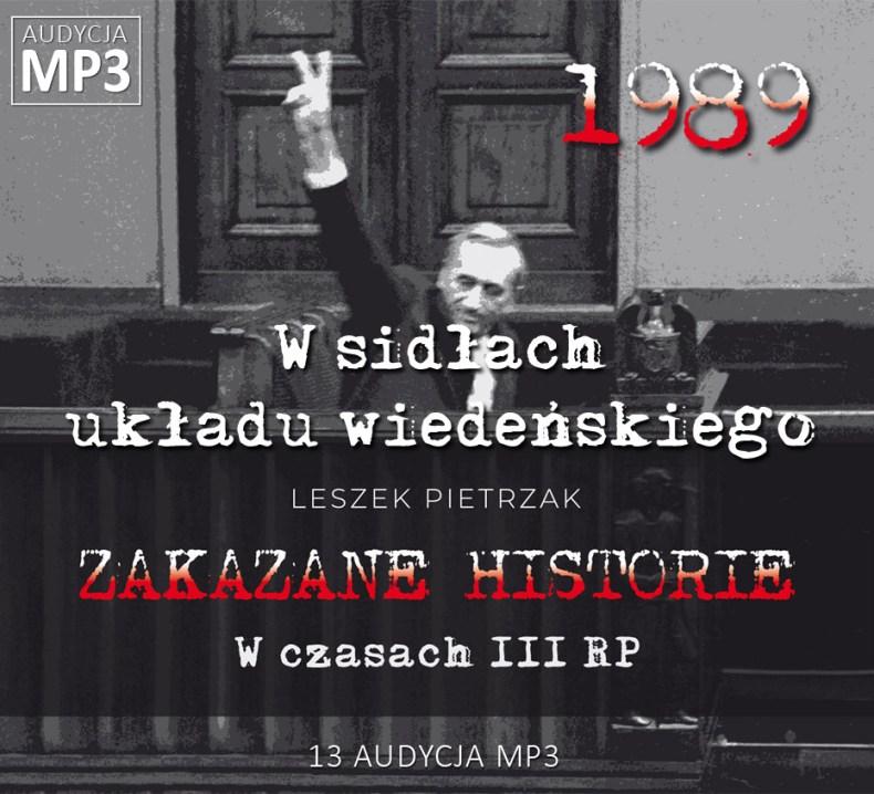 Leszek Pietrzak - W sidłach układu wiedeńskiego - W czasach III RP - ZAKAZANE HISTORIE
