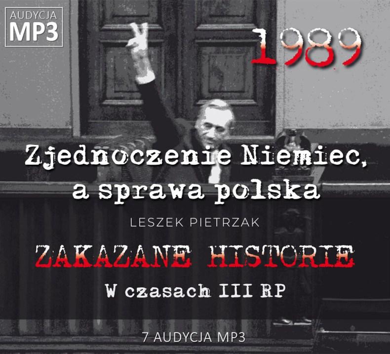 Leszek Pietrzak - Zjednoczenie Niemiec, a sprawa polska - W czasach III RP - ZAKAZANE HISTORIE