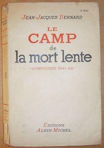 Le camp de la mort lente, Jean-Jacques Bernard