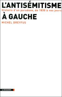 L'Antisémitisme de gauche par Michel Dreyfus