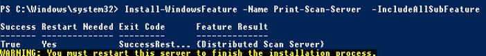 Install-WindowsFeature -Name Print-Scan-Server