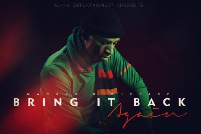 Video: Macky 2 and Chef187 new track 'Bring it back again'
